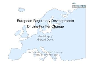 European Regulatory Developments  Driving Further Change