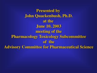 Presented by  John Quackenbush, Ph.D. at the  June 10, 2003 meeting of the