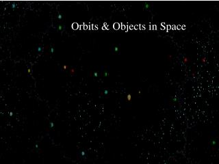 Orbits & Objects in Space