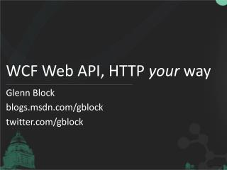 WCF Web API, HTTP  your  way