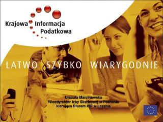 Urszula Marcinowska Wicedyrektor Izby Skarbowej w Poznaniu kierująca Biurem KIP w Lesznie