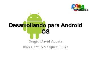 Desarrollando para Android OS