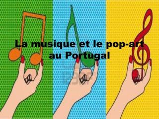 La musique et le pop-art au Portugal