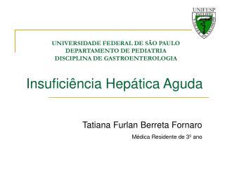 UNIVERSIDADE FEDERAL DE SÃO PAULO DEPARTAMENTO DE PEDIATRIA DISCIPLINA DE GASTROENTEROLOGIA