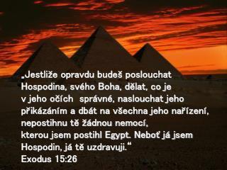 """""""Jestliže opravdu budeš poslouchat Hospodina, svého Boha, dělat, co je"""