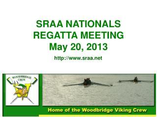 SRAA NATIONALS REGATTA MEETING May 20, 2013