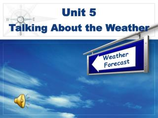 Unit 5  Talking About the Weather