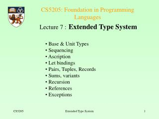 CS5205: Foundation in Programming Languages Lecture 7 : Extended Type System