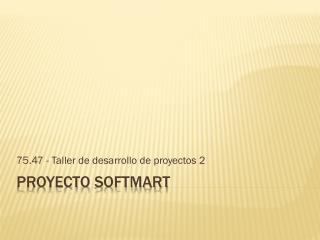 Proyecto  Softmart