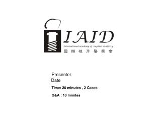 Presenter Date Time: 20 minutes , 2 Cases Q&A : 10 minites