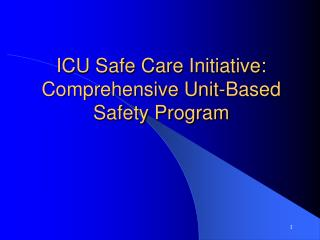 ICU Safe Care Initiative: Comprehensive Unit-Based Safety Program