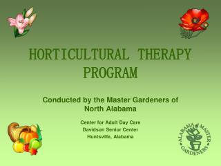 HORTICULTURAL THERAPY PROGRAM