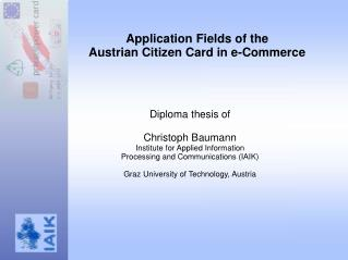 Application Fields of the  Austrian Citizen Card in e-Commerce