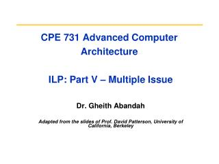 CPE 731 Advanced Computer Architecture   ILP: Part V – Multiple Issue