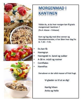 Morgenmad i kantinen Vidste du, at du hver morgen kan få gratis morgenmad i kantinen ?