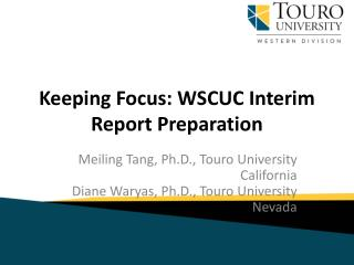 Keeping Focus: WSCUC Interim Report Preparation