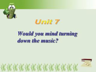 Would you mind turning down the music?