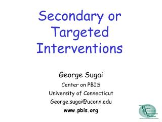 Secondary or Targeted Interventions