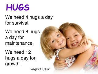 We need 4 hugs a day for survival.