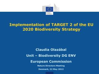 Implementation of TARGET 2 of the EU 2020 Biodiversity Strategy