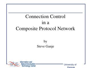 Connection Control  in a Composite Protocol Network