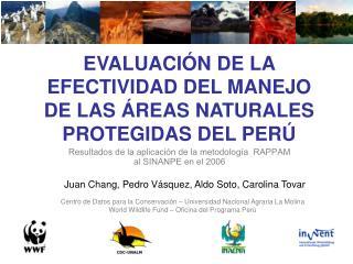 EVALUACI�N DE LA EFECTIVIDAD DEL MANEJO DE LAS �REAS NATURALES PROTEGIDAS DEL PER�