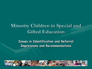 Minority Children in Special and Gifted Education