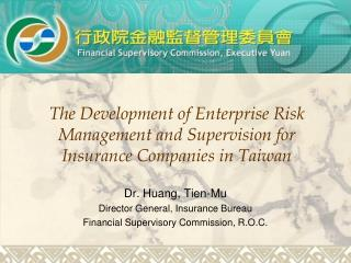 The Development of Enterprise Risk Management and Supervision for Insurance Companies in Taiwan