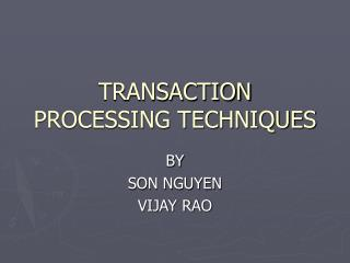 TRANSACTION PROCESSING TECHNIQUES