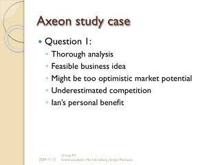 Axeon study case