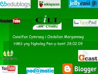 Canolfan Cymraeg i Oedolion Morgannwg HMS yng Ngholeg Pen-y-bont 28.02.09