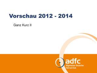 Vorschau 2012 - 2014