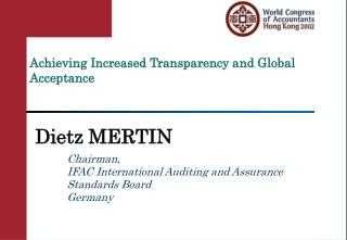 Achieving Increased Transparency and Global Acceptance