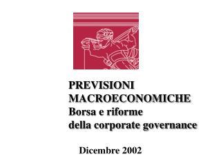 PREVISIONI  MACROECONOMICHE Borsa e riforme  della corporate governance