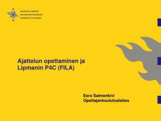 Ajattelun opettaminen ja  Lipmanin P4C (FILA)