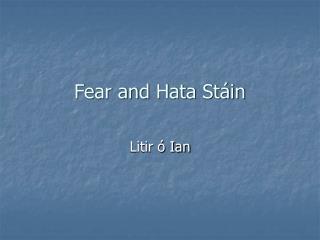 Fear and Hata Stáin