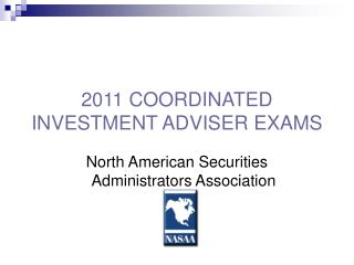 2011 COORDINATED INVESTMENT ADVISER EXAMS