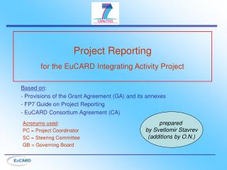 Project Reporting  for the EuCARD Integrating Activity Project