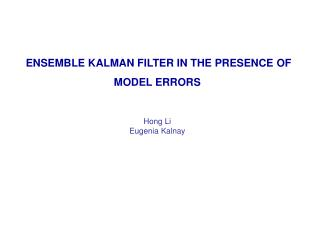 ENSEMBLE KALMAN FILTER IN THE PRESENCE OF MODEL ERRORS