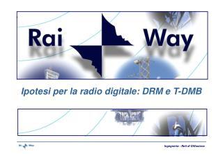 Ipotesi per la radio digitale: DRM e T-DMB