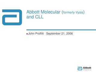 Abbott Molecular ( formerly Vysis ) and CLL