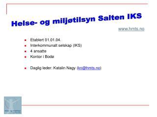 Etablert 01.01.04. Interkommunalt selskap (IKS) 4 ansatte Kontor i Bodø