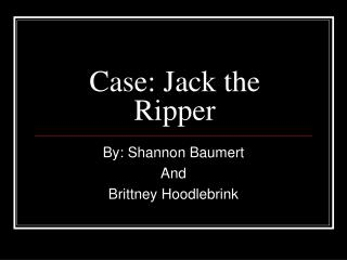 Case: Jack the Ripper