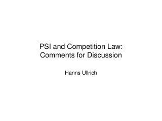 PSI and Competition Law: Comments for Discussion