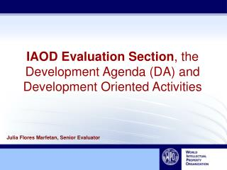 IAOD Evaluation Section , the Development Agenda (DA) and Development Oriented Activities