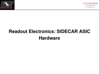 Readout Electronics: SIDECAR ASIC Hardware
