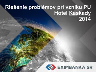 Riešenie problémov pri vzniku PU Hotel Kaskády 2014