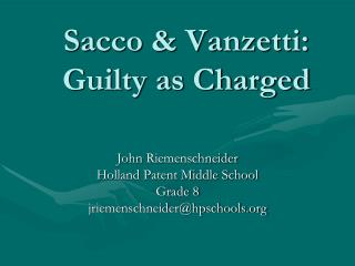 Sacco & Vanzetti: Guilty as Charged