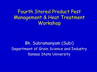 Fourth Stored Product Pest Management & Heat Treatment Workshop