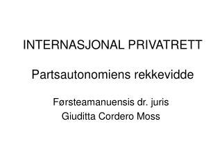 INTERNASJONAL PRIVATRETT Partsautonomiens rekkevidde
